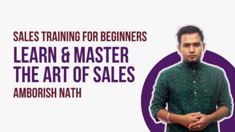 Sales Training For Beginners: Learn and Master the Art of Sales Easily